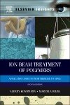 Ion Beam Treatment of Polymers: Application Aspects from Medicine to Space, Edition 2