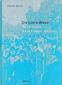 Die Juden Wiens im Zeitalter Kaiser Franz Josephs PDF