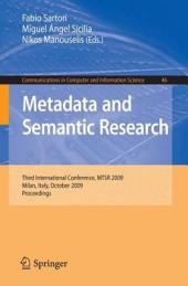 Metadata and Semantic Research: Third International Conference, MTSR 2009, Milan, Italy, October 1-2, 2009. Proceedings