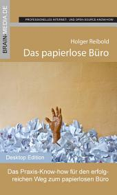 Das papierlose Büro: Das Praxis-Know-how für den erfolgreichen Weg zum papierlosen Büro