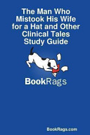 The Man Who Mistook His Wife for a Hat and Other Clinical Tales Study Guide Book