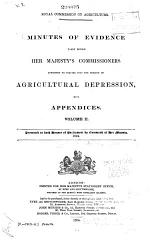 Minutes of Evidence Taken Before Her Majesty's Commissioners Appointed to Inquire Into the Subject of Agricultural Depression