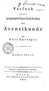 Versuch einer pragmatischen Geschichte der Arzneikunde: Band 1