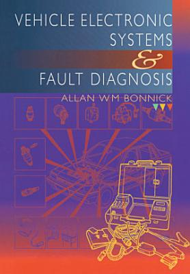Vehicle Electronic Systems and Fault Diagnosis PDF