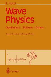 Wave Physics: Oscillations - Solitons - Chaos, Edition 2