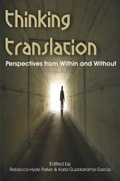 Thinking Translation: Perspectives from Within and Without: Conference Proceedings, Third UEA Postgraduate Translation Symposium