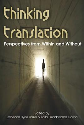 Thinking Translation  Perspectives from Within and Without PDF