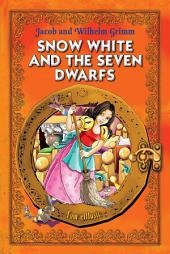 Snow White and the Seven Dwarfs: An Illustrated Classic Fairy Tale for Kids by brothers Grimm