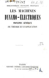 Les machines dynamo-électriques: principes généraux de théorie et d'application