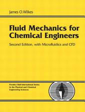 Fluid Mechanics for Chemical Engineers with Microfluidics and CFD: Edition 2