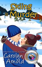 Skiing is Murder: (McKinley Mysteries Book 10)