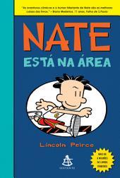 Nate está na área!