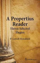 A Propertius Reader: Eleven Selected Elegies