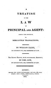 """A treatise on the Law of Principal and Agent: chiefly with reference to mercantile""""transactions."""""""