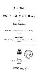 Die Welt als Wille und Vorstellung, 4 Bücher nebst einem Anhange, der die Kritik der kantischen Philosophie enthält: Band 2