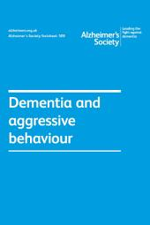 Alzheimer's Society factsheet 509: Dementia and aggressive behaviour