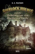 Sherlock Holmes   Neue F  lle 16  Sherlock Holmes und die Geheimnisse von Blackwood Castle PDF