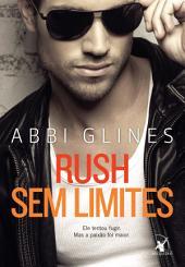 Rush sem limites: Ele tentou fugir. Mas a paixão foi maior.
