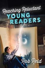 Reaching Reluctant Young Readers PDF