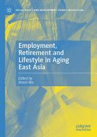 Employment  Retirement and Lifestyle in Aging East Asia PDF