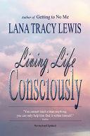 Living Life Consciously