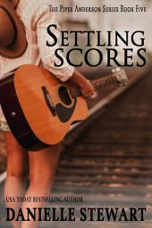Settling Scores: Book 5 of the Piper Anderson Series