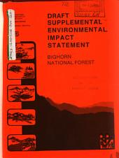 Bighorn National Forest (N.F.), Land and Resource(s) Management Plan (LRMP): Environmental Impact Statement