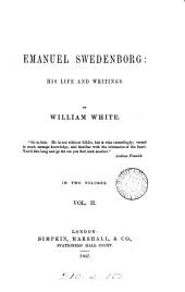 Emanuel Swedenborg: his life and writings