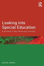Looking into Special Education: A synthesis of key themes and concepts