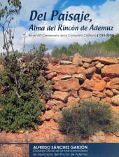 DEL PAISAJE, ALMA DEL RINCÓN DE ADEMUZ (I): En el VIIIº Centenario de la Conquista Cristiana (1210-2010)