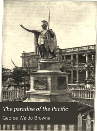 The Paradise of the Pacific  the Hawaiian Islands