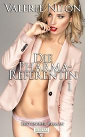 Die Pharma-Referentin - Erotischer Roman