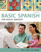 Spanish for Social Services: Basic Spanish Series: Edition 2