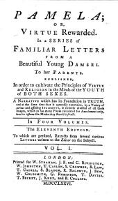 Pamela: Or, Virtue Rewarded. In a Series of Familiar Letters from a Beautiful Young Damsel to Her Parents...