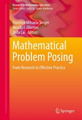Mathematical Problem Posing: From Research to Effective Practice