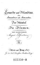 Lenardo und Blandine oder Amandus und Amanda. Der Mündel. Die Blume. 3 kleine Romane