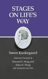 Kierkegaard's Writings, XI, Volume 11: Stages on Life's Way: Stages on Life's Way