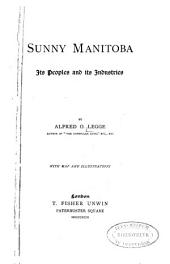 Sunny Manitoba: Its Peoples and Its Industries