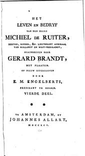 Het leven en bedryf van den Heere Michiel de Ruiter ...