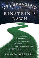 Trespassing on Einstein s Lawn PDF
