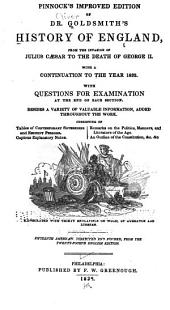 Pinnock's Improved Edition of Dr. Goldsmith's History of England: From the Invasion of Julius Caesar to the Death of George II., with a Continuation to the Year 1832. With Questions for Examination