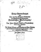 Einige Anmerkungen bey der vom Könige in Schweden herausgegebenen Gründl. Widerlegung