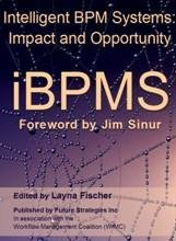iBPMS: Intelligent BPM Systems: Intelligent BPM Systems: Impact and Opportunity