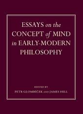 Essays on the Concept of Mind in Early-Modern Philosophy