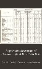 Report on the Census of Cochin, 1891 A.D. - 1066 M.E.