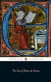 The Lais of Marie De France: With Two Further Lais in the Original Old French