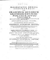 De praecipuis mulierum gravidarum et puerperarum affectionibus. Diss. inaug. med