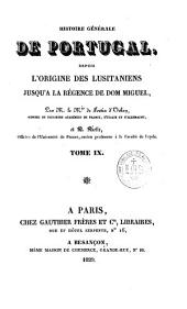 Histoire générale de Portugal depuis l'origine des lusitaniens jusqu'à la régence de Dom Miguel