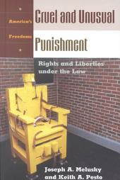 Cruel and Unusual Punishment: Rights and Liberties Under the Law