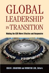 Global Leadership in Transition: Making the G20 More Effective and Responsive